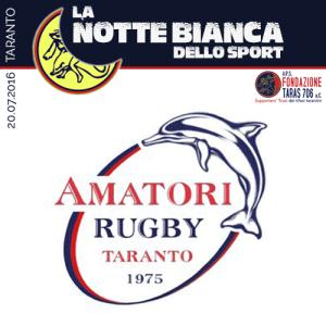 L'Amatori Rugby Taranto nasce nel lontano 1973 e dopo qualche anno nel 1978 perde la finale promozione per l'accesso in B contro l'Acqua Pozzillo di Reggio Calabria.   Nei primi anni '80, dopo l'abbandono dello sponsor Parmalat Linea 2, la situazione finanziaria precipitò. Il compianto Presidente della Federugby, prof. Aldo Invernici, intervenne personalmente favorendo un vero e proprio ricambio generazionale dando così la possibilità agli appassionati tarantini di continuare a praticare il Rugby.   L'Amatori iniziò, così, un ciclo di successi sportivi che, ancora oggi, è ricordato come una delle pagine più luminose dello sport cittadino. Nei suoi 43 anni di attività, senza un campo adeguato, nel disinteresse delle istituzioni e grazie solo all'autofinanziamento dei dirigenti, dei tecnici e dei giocatori, la compagine rossoblu ha ottenuto tre promozioni in C/1, ben sette finali nazionali giovanili.
